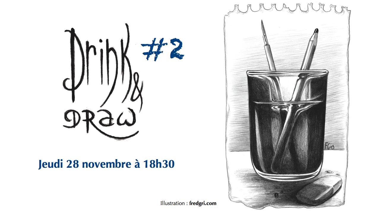 Deuxième édition du Drink & Draw !