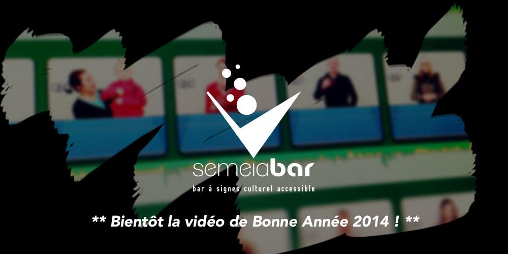 Semeia Bar - Bonne Année 2014